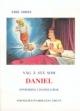 våg og stå som Daniel